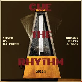 Cue The Rhythm 2K21