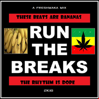 Run The Breaks 2k18 [Bananas & Dope]