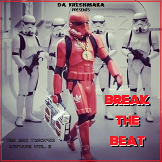 Break the Beat... The Red Trooper Mixtape Vol. II