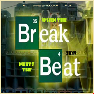 When The BREAK Meets The BEAT 2k19