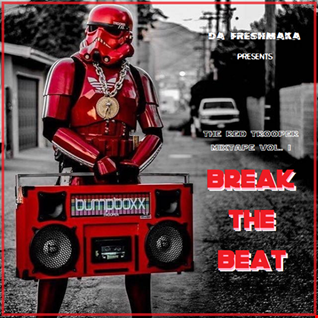 Break the Beat... The Red Trooper Mixtape Vol. I