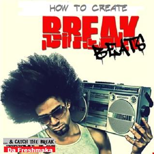 How to Create Breakbeats (pt.1)... & Catch the Break