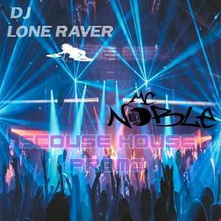 LONE RAVER & MC NOBLE SCOUSE HOUSE  PROMO