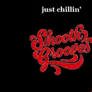 JUST CHILLIN'....SMOOTH GROOVES