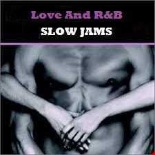 LOVE & RNB.....SLOW JAMS
