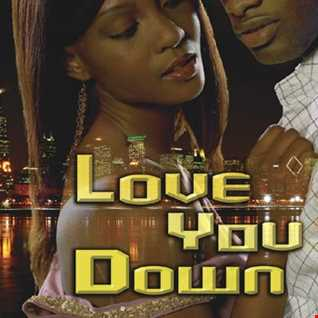 LOVE YOU DOWN
