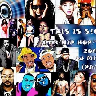 THIS IS S!CK VOL.4 R&B/HIP HOP/TRAP MIX 2015 DJ MISTY B (PART 2)