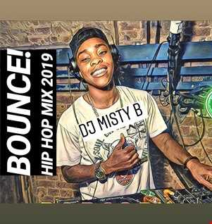 HIP HOP MIX (BOUNCE) 2019 DJ MISTY B