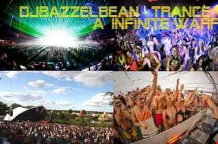 DJBazzelbean - Trance Within a Infinite warfare - 11-11-2016- FacebookLive Dj set