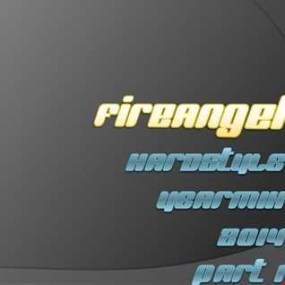 FireAngel   HArdstyle 2014 Yearmix (Part1)