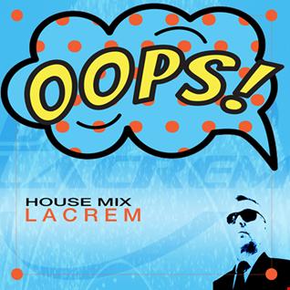 Oooop's house mix