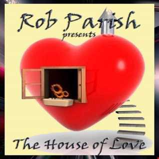 Rob Parish   House of Love   190622 Mix
