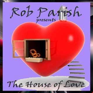 Rob Parish   House of Love Podcast   190202