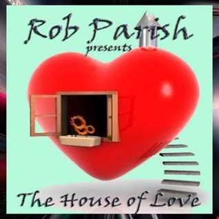 Rob Parish   House of Love Podcast   190511