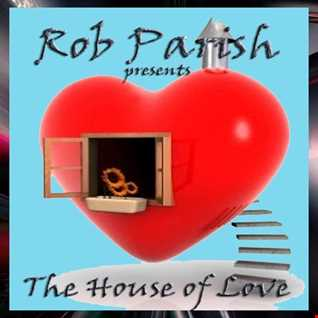 Rob Parish   House of Love 190316   Podcast