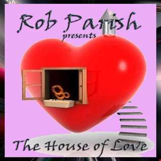 Rob Parish - House of Love Podcast - 190330