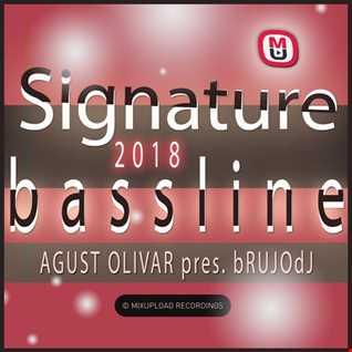 Agust Olivar Pres. bRUJOdJ - Signature Bassline (2018)