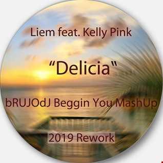 Liem feat. Kelly Pink - Delicia (bRUJOdJ Beggin You MashUp) (2019 Rework)