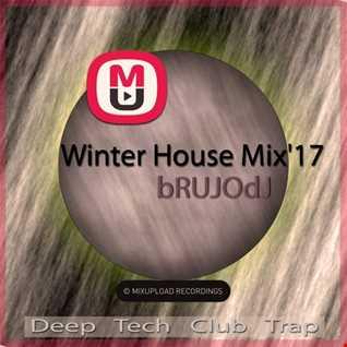 bRUJOdJ   Mixupload Winter House Mix'17 (Deep, Tech, Club, Trap)