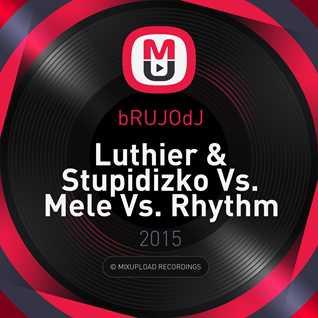 bRUJOdJ - Luthier & Stupidizko Vs. Mele Vs. Rhythm Staircase (Under Presure Cuban Ambience Mix)