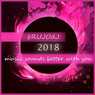 bRUJOdJ   Music Sounds Better With You (2018)