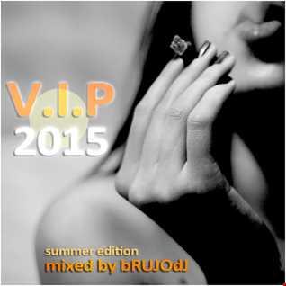bRUJOdJ - V.I.P. 2015 (Summer Edition)
