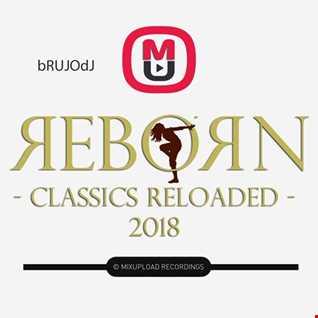 bRUJOdJ - Reborn (Classics Reloaded 2018)