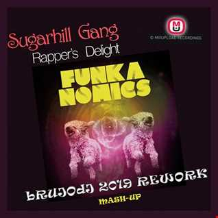 Sugarhill Gang Vs. Funkanomics - Rapper's Delight (bRUJOdJ 2019 Mashup Rework) Glitch Hop/Funky Breaks/Guetto Funk