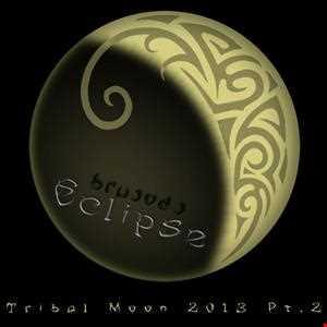 bRUJOdJ   Tribal Moon 2013 Pt.2 (Eclipse Mix)