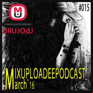bRUJOdJ - Mixupload Deep Podcast 015 (March 2016)