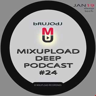 bRUJOdJ - Mixupload Deep Podcast #24 (January'19) [Mixupload Recordings]