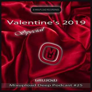 bRUJOdJ - Mixupload Deep Podcast 25 (Valentine's 2019 Special) [Mixupload Recordings]