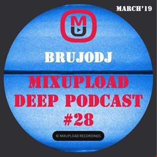 bRUJOdJ - Mixupload Deep Podcast 28 (March'19) [Mixupload Recordings]