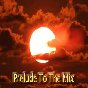 Prelude To The Mix
