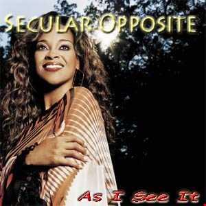 Secular Opposite [Karen Clark Sheard]