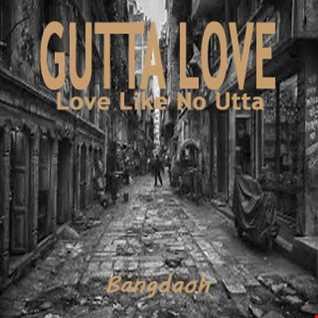 GUTTA LOVE [Love Like No Utta]