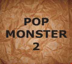 POP MONSTER 2