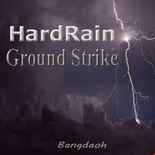 HARD RAIN [GROUND STRIKE]