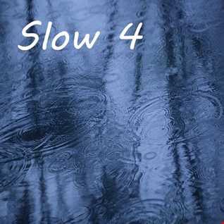 SLOW 4