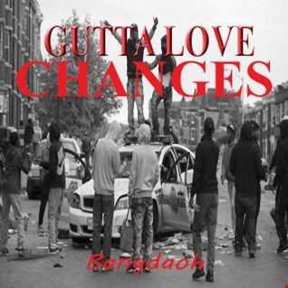 GUTTA LOVE [CHANGES]