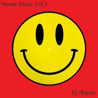 House Mix Vol.3   Dj rBayao