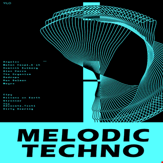 Melodic Techno Vibes - Angelov - Matan Caspi - The Organism - Mayro (YILO MIX)