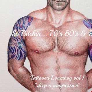 inflix - So Bitchin...70's, 80's & 90s Tattooed Loverboy - Deep n Progressive vol 1
