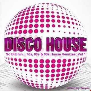 inflix - So Bitchin... 70's, 80's & 90s Disco House Vol 1