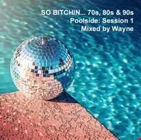 inflix - So Bitchin'... 70's 80's & 90's Poolside - episode 1