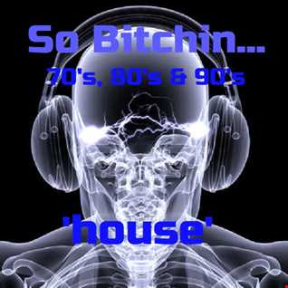 inflix - So Bitchin... 70's, 80's & 90's House