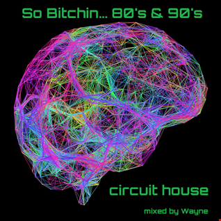 inflix - So Bitchin... 80's & 90's - Circuit House