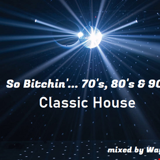 inflix - So Bitchin... 70's, 80's & 90's - Classic House