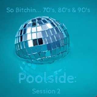 inflix - So Bitchin... 70's, 80's & 90's: Poolside Episode 2
