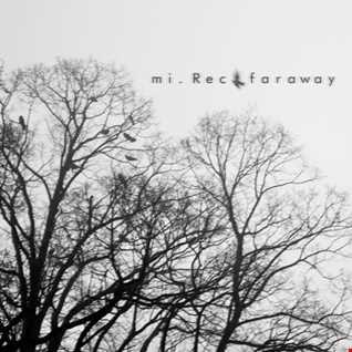 mi.Rec - Faraway